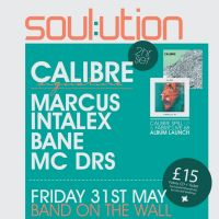 Soul:ution ft. Calibre (2 hour set) / Marcus Intalex / Bane / MC DRS at Band On The Wall