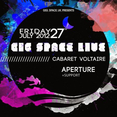 GIG SPACE LIVE | APERTURE W/ SUPPORT Tickets | Cabaret Voltaire Edinburgh  | Fri 27th July 2012 Lineup
