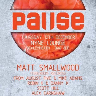 Pause at nYne #3 w/ MATT SMALLWOOD (TOOLROOM RECORDS) at NYne Lounge
