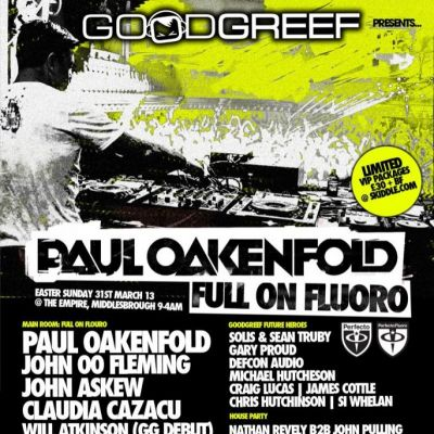 Goodgreef Presents Full On Fluoro Middlesbrough Tickets | Empire Middlesbrough  | Sun 31st March 2013 Lineup