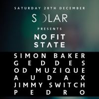 Solar present No Fit State feat Simon Baker & Geddes + More