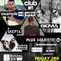 Club MTV presents Example + Dj Wire, Sigma, Skepta + So Much More at Building Six