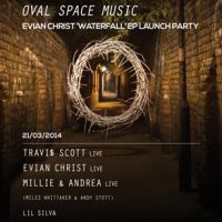 Oval Space Music // Evian Christ Live 'Waterfall' EP Launch Party