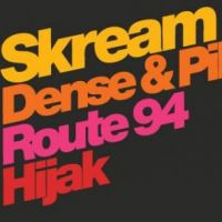SKREAMIZIM Warehouse - ROUTE 94, SKREAM, Dense & Pika & Hijak