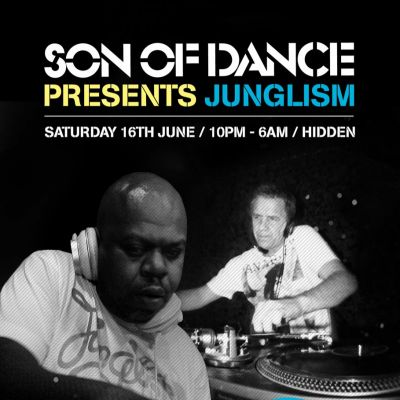 Son of Dance Presents Junglism Tickets | Hidden London  | Sat 16th June 2012 Lineup