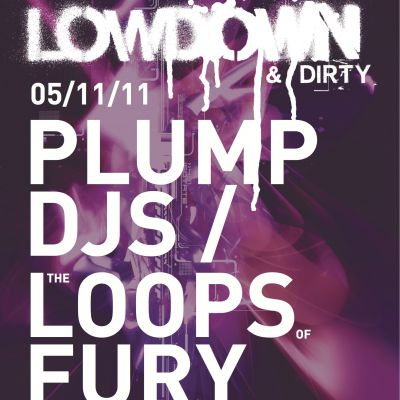 Lowdown & Dirty with Plump Djs + Loops Of Fury Tickets | Sound Control Manchester  | Sat 5th November 2011 Lineup