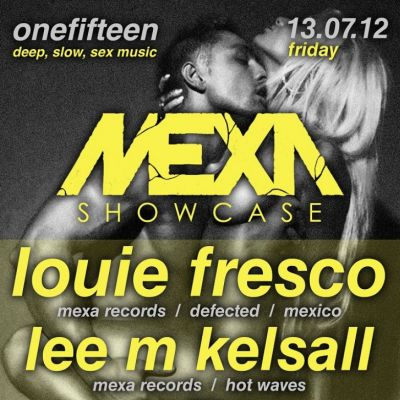 onefifteen... 13.07.12 Mexa Showcase with Louie Fresco & Lee M Kelsall Tickets | Rockafellas Leicester  | Fri 13th July 2012 Lineup