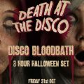 Cargo presents...Death at The Disco with Disco Bloodbath