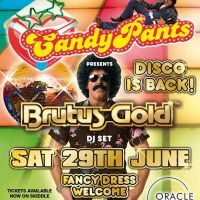 CANDYPANTS LEEDS GOES DISCO - BRUTUS GOLD DJ SET  at Oracle