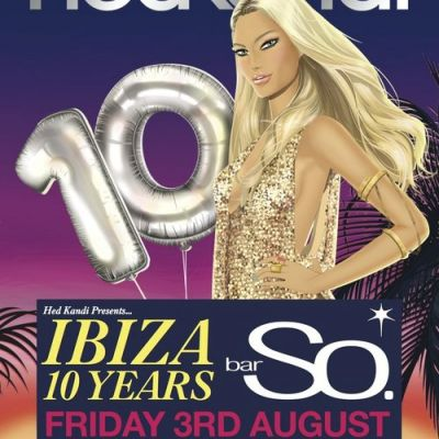 Hed Kandi Ibiza 10 Years Birthday Party  Tickets | Bar So Bournemouth  | Fri 3rd August 2012 Lineup
