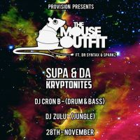 The Mouse Outfit ft Dr Syntax & Sparkz + support
