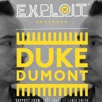 Exploit Events Presents Duke Dumont & Danny Howard (Radio 1)