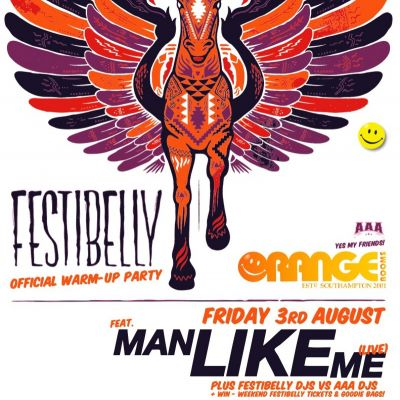 AAA Festibelly Warm-Up w / Man Like Me Tickets | Orange Rooms Southampton  | Fri 3rd August 2012 Lineup