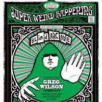 A Super Weird Happening with Greg Wilson, Blind Arcade & More