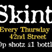 SKINT, Every Thursday @ 42s at 42nd Street Nightclub