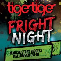 Fright Night - Halloween Manchester - Tiger Tiger