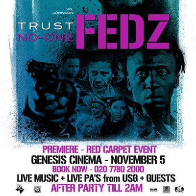 FEDZ MOVIE + AFTER PARTY  | Genesis Cinema London  | Tue 5th November 2013 Lineup