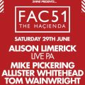 SHINE presents FAC 51 THE HACIENDA