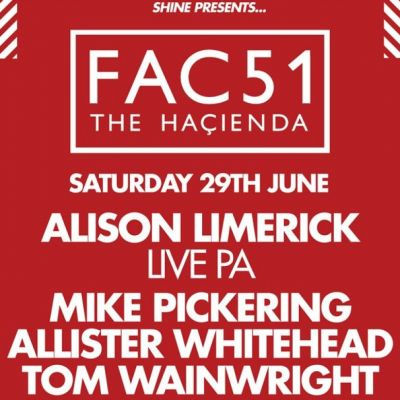 SHINE presents FAC 51 THE HACIENDA Tickets | The Warehouse Leeds  | Sat 29th June 2013 Lineup