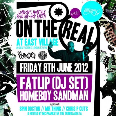 ON THE REAL: Fatlip (DJ Set) & Homeboy Sandman Tickets | East Village London  | Fri 8th June 2012 Lineup