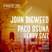 Freeze presents...John Digweed, Paco Osuna & Henry Saiz - 2 venues & 17 hours