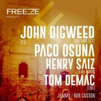 Freeze presents...John Digweed, Paco Osuna, Henry Saiz & Tom Demac - 2 venues & 17 hours