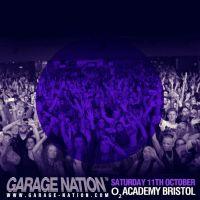 Garage Nation - Saturday 11th October @ O2 Academy Bristol
