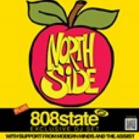 Northside ,808 State (DJ Set)  With Support From  Modern Minds & The Backhanders