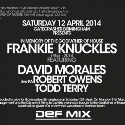 Gatecrasher Pres The Frankie Knuckles Memorial Night Feat. David Morales & Todd Terry Tickets | Gatecrasher Birmingham Birmingham   | Sat 12th April 2014 Lineup