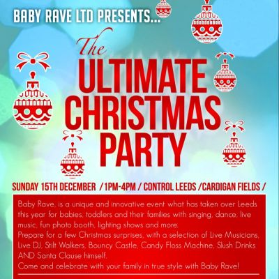Baby Rave presents... The Ultimate Christmas Party! Tickets | Control Leeds  | Sun 15th December 2013 Lineup