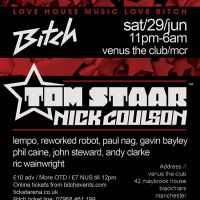 Bitch presents Tom Staar, Nick Coulson + Residents