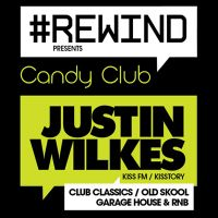 Rewind ft Justin Wilkes (Kiss FM / Kisstory) at Candy Club