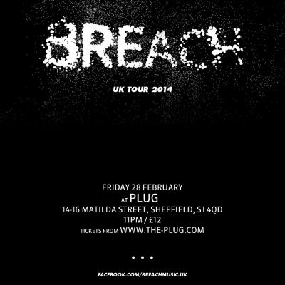 Breach Tickets | Plug Sheffield  | Fri 28th February 2014 Lineup