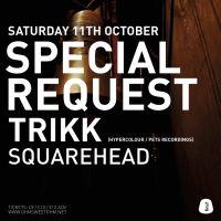 Ohm Sweet Ohm w/ Special Request + Trikk + Squarehead