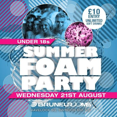 Brunel Rooms Under 18 'Foam Party' Tickets | Brunel Rooms Swindon  | Wed 21st August 2013 Lineup
