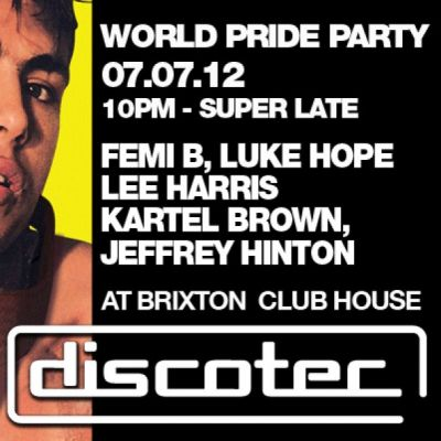Discotec Tickets | Brixton Club House Brixton  | Sat 7th July 2012 Lineup