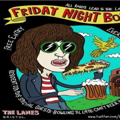 Friday Night Bowl Free Entry | The Lanes Bristol  | Fri 15th November 2013 Lineup