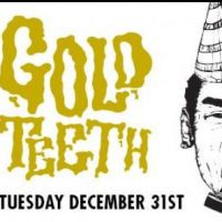 GOLD TEETH | NEW YEAR'S EVE SPECTACULAR