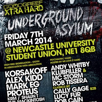Goodgreef Xtra Hard - Underground Asylum Tickets | Newcastle University Students Union Newcastle  | Fri 7th March 2014 Lineup