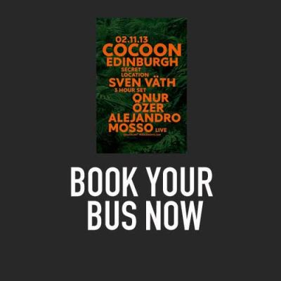TRAVEL INFO to COCOON EDINBURGH \ BOOK A BUS   Tickets | EICA-Ratho Edinburgh  | Sat 2nd November 2013 Lineup