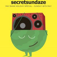 secretsundaze May Bank Holiday Special