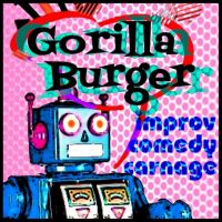 Gorilla Burger: Improv Comedy Carnage - 13th November