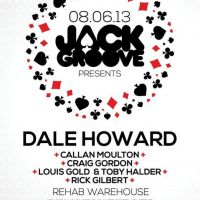 Jack Groove w/ Dale Howard | Rehab Warehouse | 8th June 2013 at Rehab Warehouse