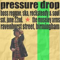 PRESSURE DROP at The Moseley Arms