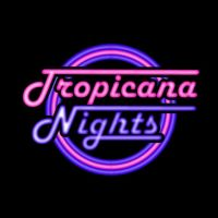 TROPICANA NIGHTS  at Cliffs Pavilion