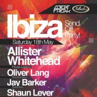 Ibiza Send Off Party With Alistair Whitehead / Oliver Lang  at NQ Live (Formerly Moho Live)