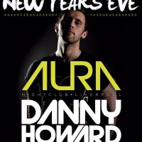 danny howard- new years eve 31st dec @Aura Nightclub