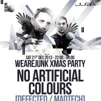 WEAREJUNK... No Artificial Colours [MadTech / Defected] at Junk