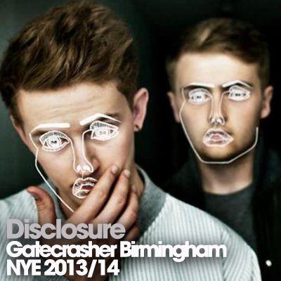 Gatecrasher Birmingham New Years Eve Spectacular Pres. Disclosure Tickets | Gatecrasher Birmingham Birmingham   | Tue 31st December 2013 Lineup