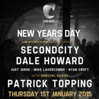 Covert Events NYD: Secondcity, Patrick Topping, Dale Howard